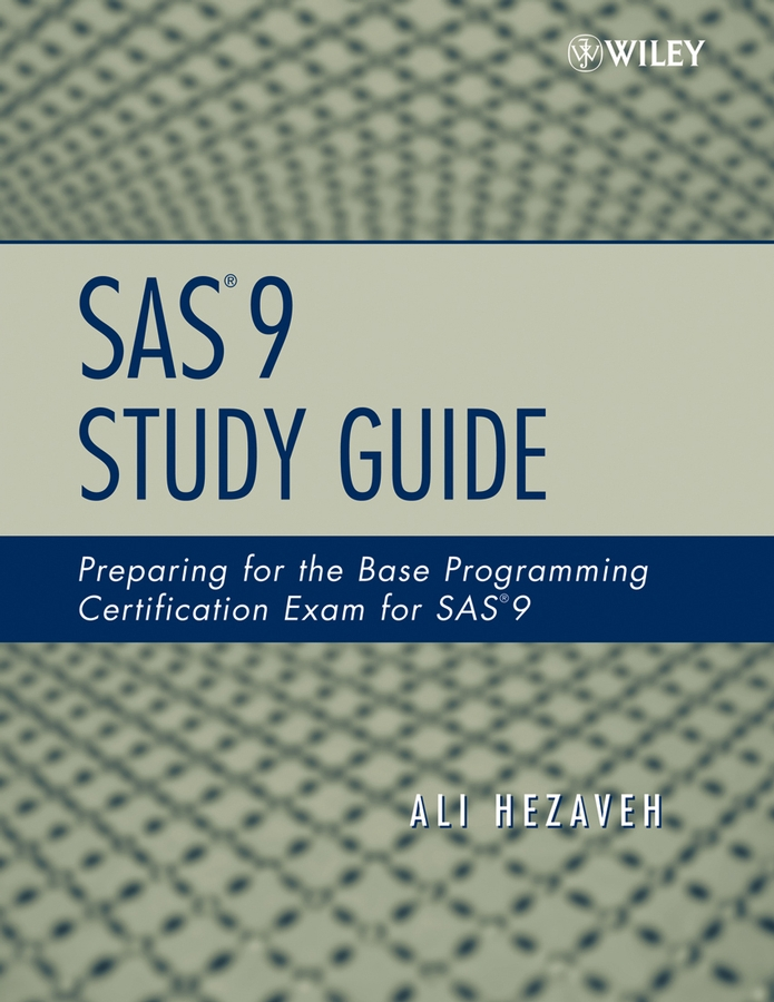 Sas 9 Study Guide Preparing For The Base Programming Certification