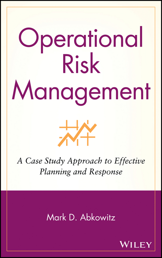 operational risk management case studies What are the factors needed for a successful implementation of an operational risk management (orm) system how can the benefits be realized in the post implementation phase.