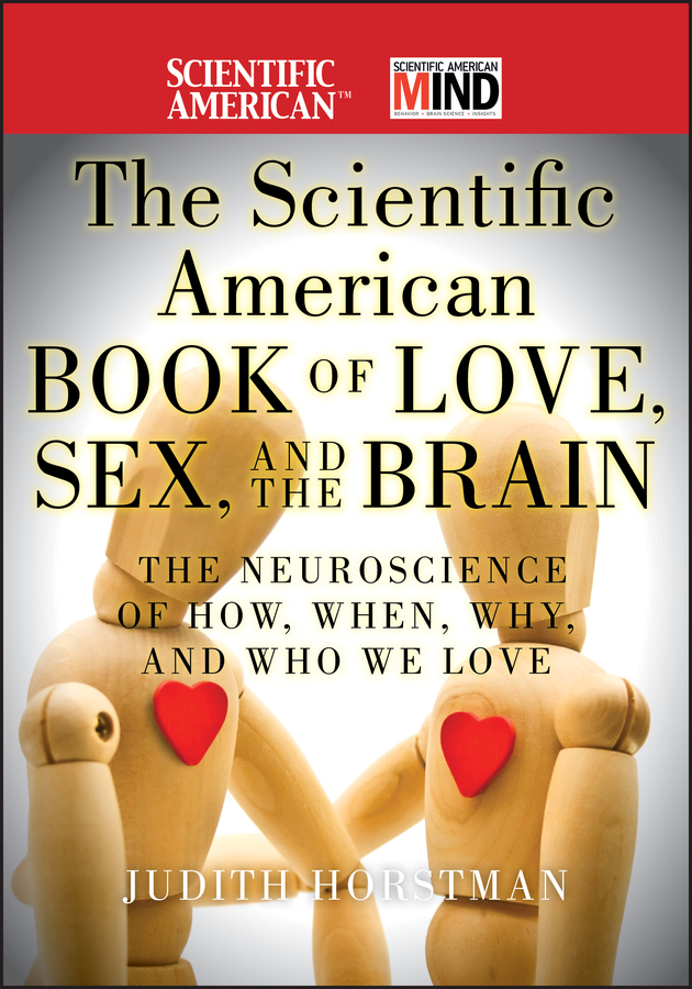 The Scientific American Book of Love, Sex, and the Brain