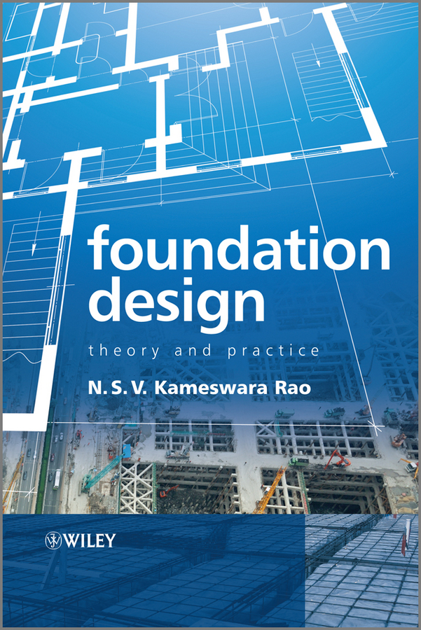 Foundation design : theory and practice (Book, 2011) [WorldCat org]