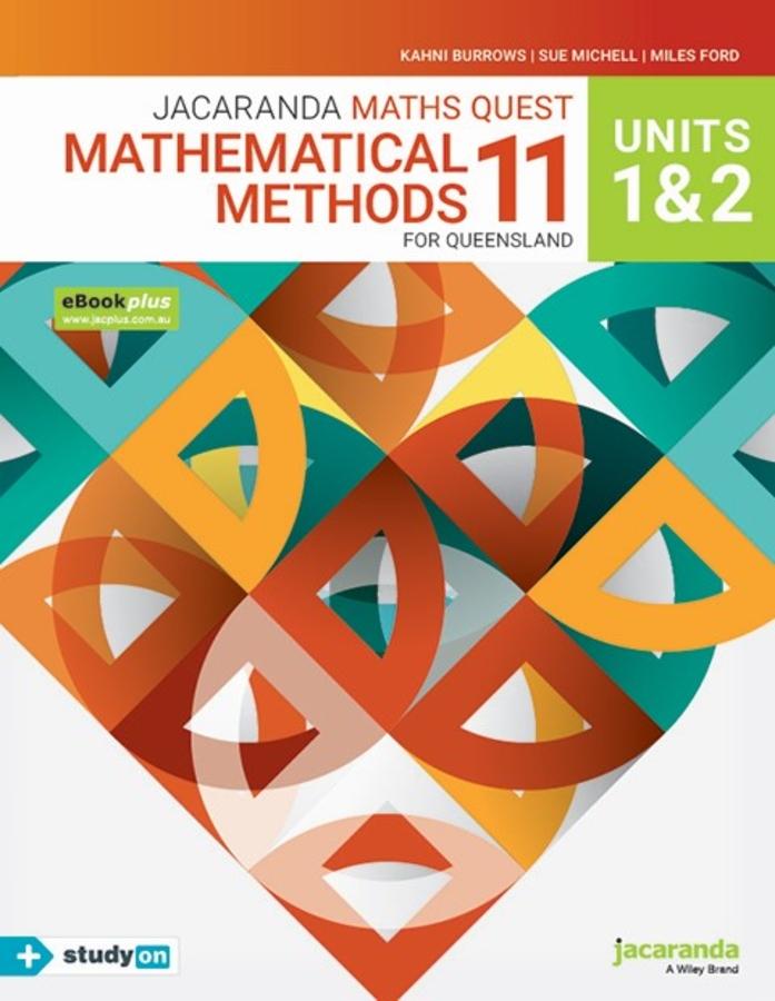 Jacaranda Maths Quest 11 Mathematical Methods Units 1&2 for Queensland eBookPLUS & Print + StudyON Mathematical Methods Units 1&2 for QLD (Book Code)