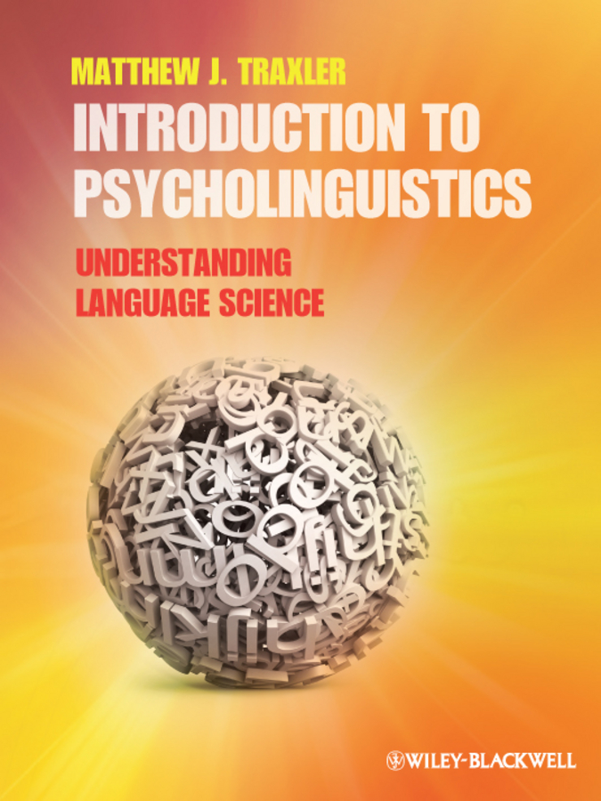 psycholinguistics foundations of communication Psycholinguistics comprehension phonological level sounds lexical words syntactic sentences discourse.